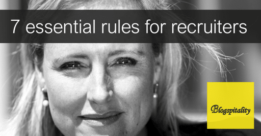 Larissa-Zwart-blogspitality essential rules for recruiters in hospitality