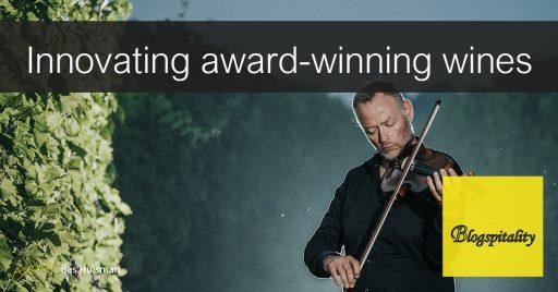 Bas-Huisman-Blogspitality-blog-award-winning-wine-through-innovation